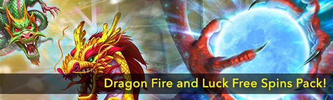 Dragon Fire and Luck Free Spins Pack!
