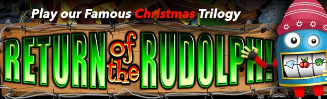 Play our Famous Christmas Trilogy in Company of Rudolph