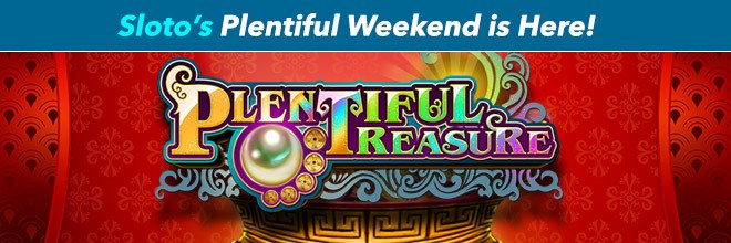 Sloto's Plentiful Weekend is Here!