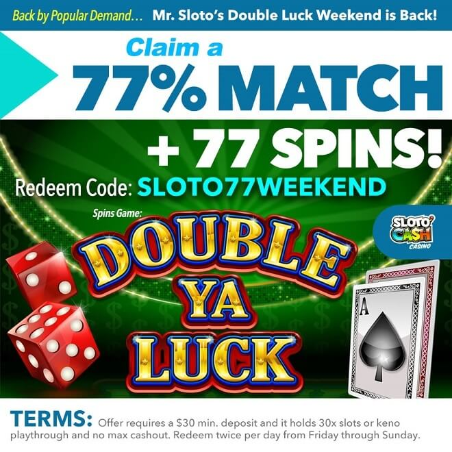 Mr. Sloto's Double Luck Weekend is Back!